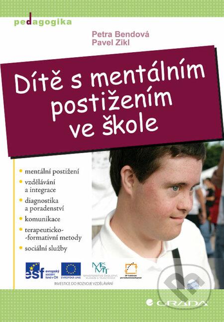 Dítě s mentálním postižením ve škole - Petra Bendová, Pavel Zikl