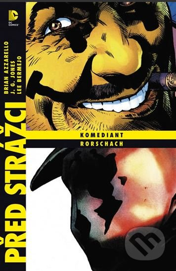 Komediant / Rorschach - Brian Azzarello, Lee Bermejo, JG Jones