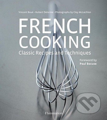 French Cooking - Vincent Boué, Hubert Delorme