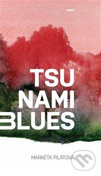 Tsunami blues - Markéta Pilátová