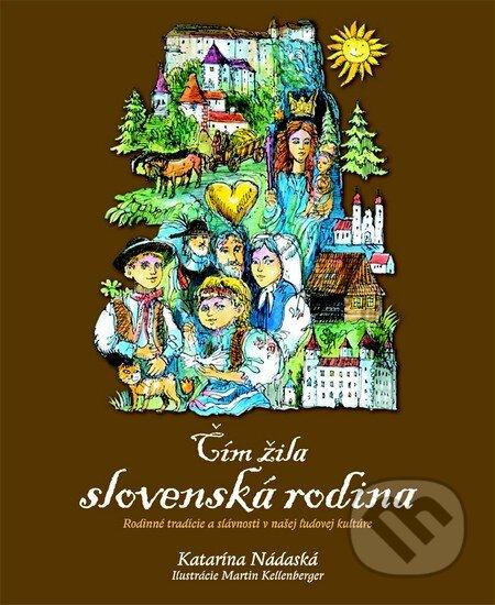 ffa655d78d22 Kniha  Čím žila slovenská rodina (Katarína Nádaská)