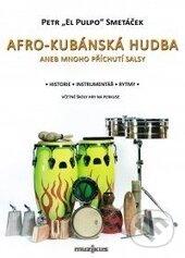 Afro-kubánská hudba aneb mnoho příchutí salsy - Petr Smetáček