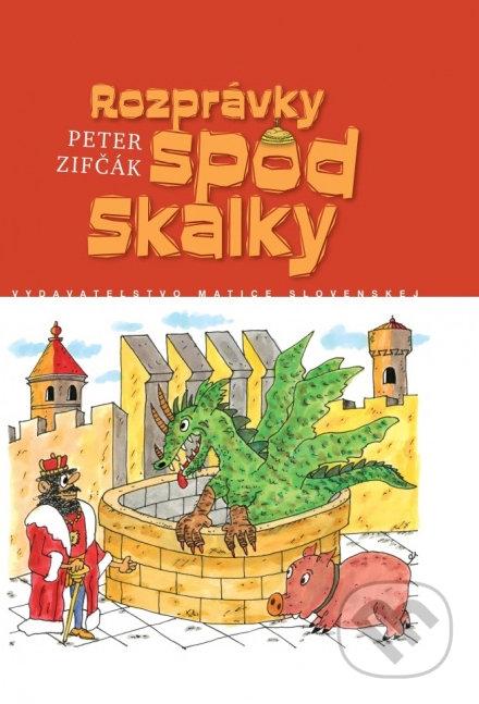 Rozprávky spod Skalky - Peter Zifčák