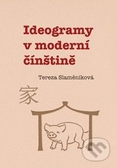 Ideogramy v moderní čínštině - Tereza Slaměníková
