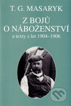 Z bojů o náboženství - Tomáš Garrigue Masaryk, Michal Topor