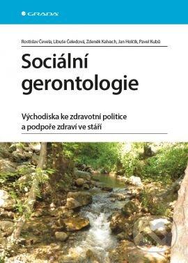 Sociální gerontologie - Rostislav Čevela a kolektív