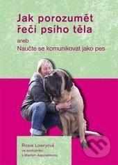 Jak porozumět řeči psího těla - Rosie Lowryová