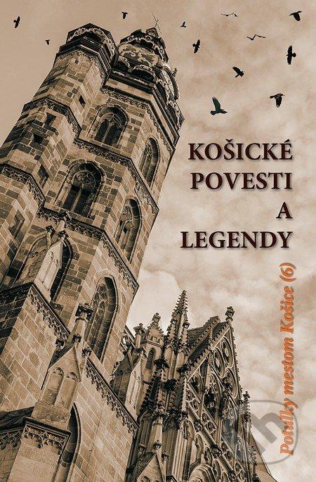 Košické povesti a legendy - Kolektív autorov