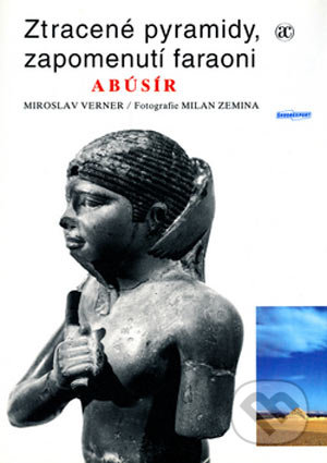 Fatimma.cz Ztracené pyramidy, zapomenutí faraoni ABÚSÍR Image