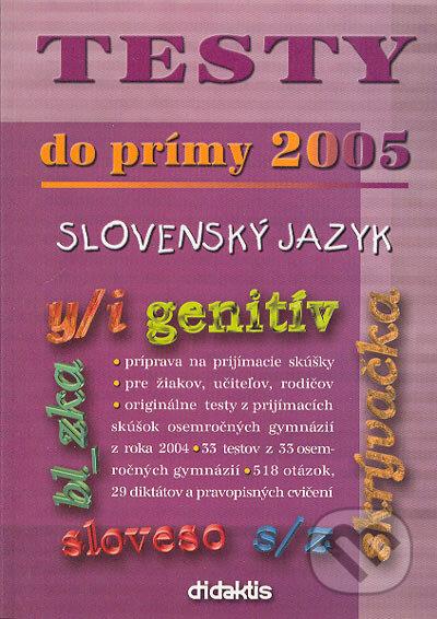 Testy do prímy 2005 – slovenský jazyk - Didaktis