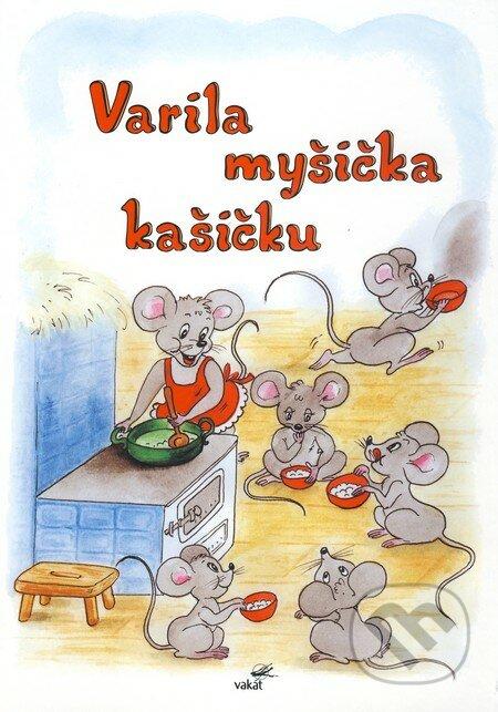 Varila myšička kašičku - Vakát