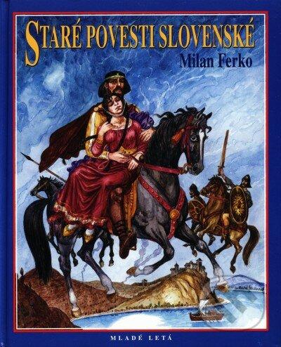 dfef7ce10 Kniha: Staré povesti slovenské (Milan Ferko) | Martinus