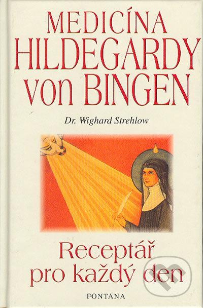 Medicína Hildegardy von Bingen - Wighard Strehlow