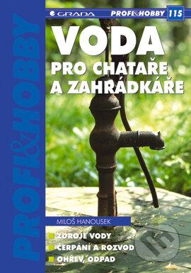 Voda pro chataře a zahrádkáře - Miloš Hanousek