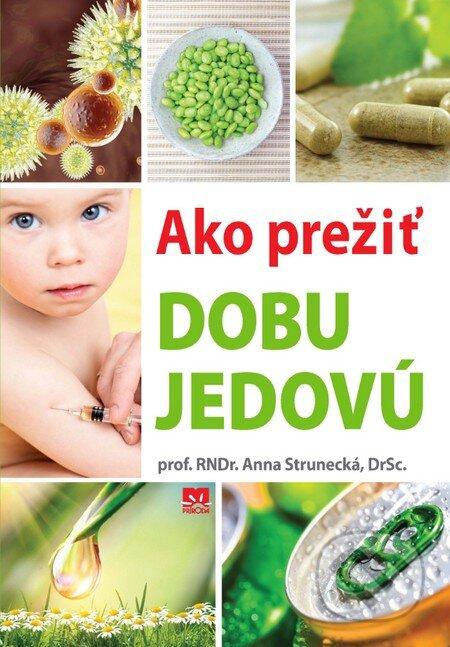 Ako prežiť dobu jedovú - Anna Strunecká