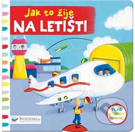 Jak to žije na letišti - Svojtka&Co.
