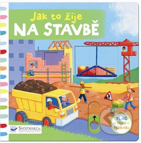 Jak to žije na stavbě - Svojtka&Co.