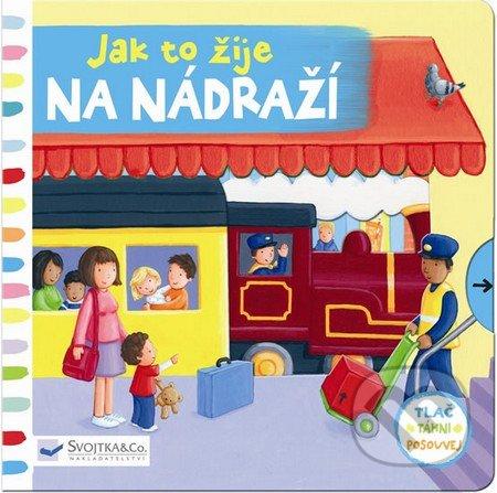 Jak to žije na nádraží - Svojtka&Co.