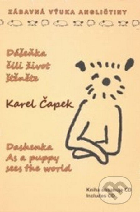 Dášeňka, čili život štěněte / Dashenka As a puppy sees the world (+ CD) - Karel Čapek
