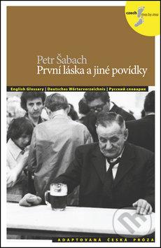 První láska a jiné povídky - Petr Šabach, Stanislav Setinský