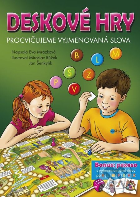 Deskové hry: Procvičujeme vyjmenovaná slova B, L, M, P, S, V, Z - Eva Mrázková, Miroslav Růžek, Jan Šenkyřík