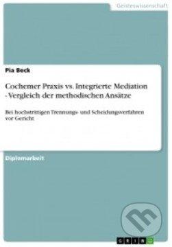 Cochemer Praxis vs. Integrierte Mediation - Pia Beck