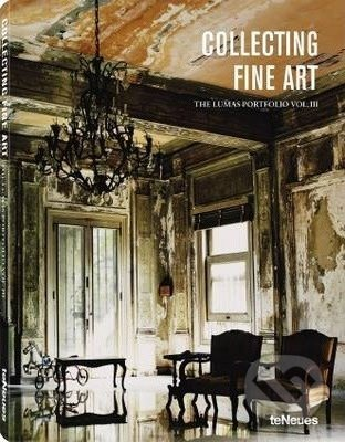 Collecting Fine Art: The Lumas Portfolio Vol. III - Te Neues