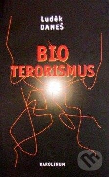 Bioterorismus - Luděk Daneš