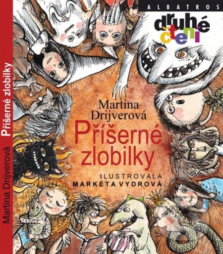 Příšerné zlobilky - Martina Drijverová, Markéta Vydrová (ilustrácie) ALBATROS