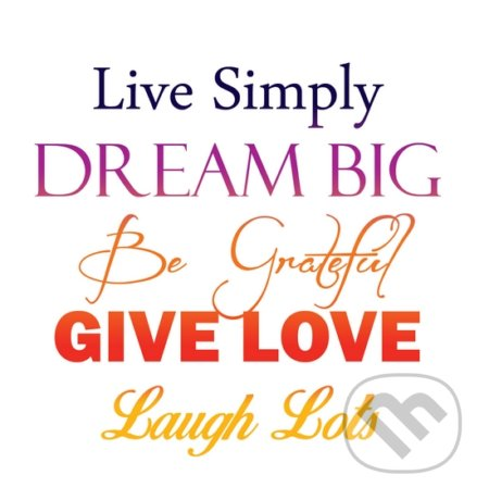 Motivačná karta: Live simply dream big... -