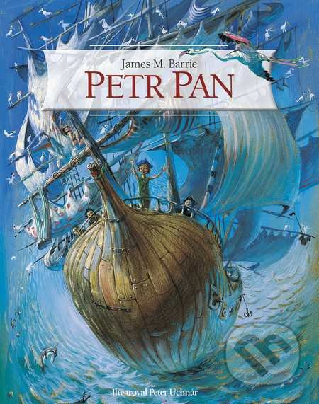 Petr Pan - James Matthew Barrie, Peter Uchnár (ilustrace)