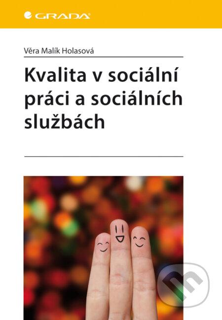 Kvalita v sociální práci a sociálních službách - Malík Holasová Věra