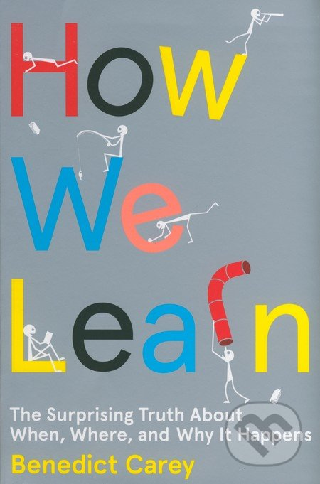 How we Learn - Benedict Carey