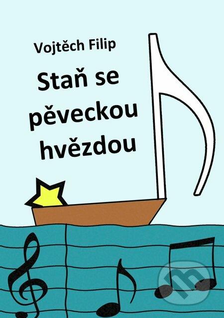Staň se pěveckou hvězdou - Filip Vojtěch
