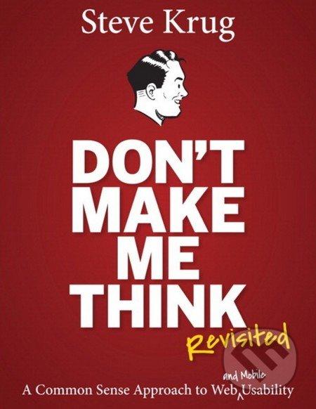 Don't Make Me Think: Revisited - Steve Krug