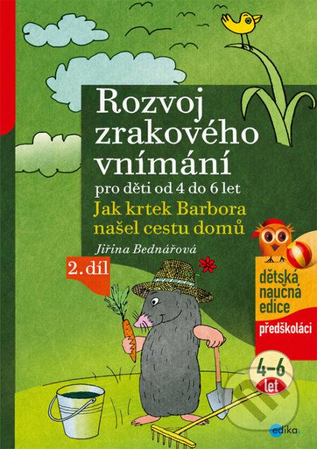 Rozvoj zrakového vnímání pro děti od 4 do 6 let (2. díl) - Jiřina Bednářová, Richard Šmarda (ilustrácie)