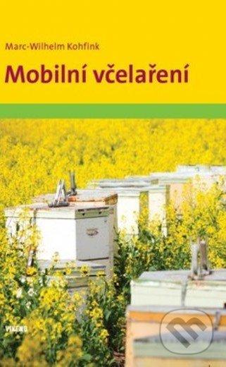 Mobilní včelaření - Marc-Wilhelm Kohfink