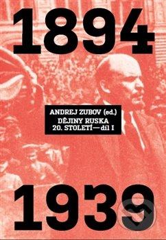 Dějiny Ruska 20. století (Díl I) - Andrej Zubov