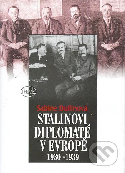 Fatimma.cz Stalinovi dioplomaté v Evropě 1930-1939 Image
