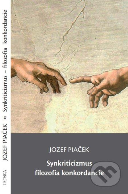 Synkriticizmus – filozofia konkordancie - Jozef Piaček