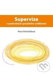 Supervize v podmínkách speciálního vzdělávání - Petra Potměšilová