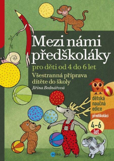 Mezi námi předškoláky 1 - Jiřina Bednářová, Richard Šmarda (ilustrácie)