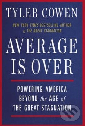 Average is Over - Tyler Cowen