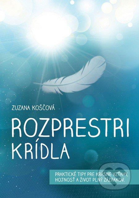 Rozprestri krídla - Zuzana Koščová