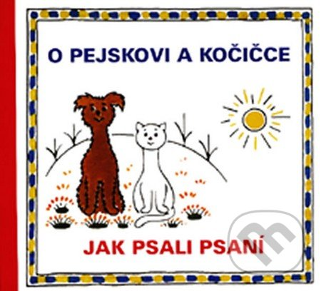 O pejskovi a kočičce - Josef Čapek