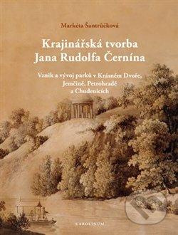 Krajinářská tvorba Jana Rudolfa Černína - Markéta Šantrůčková