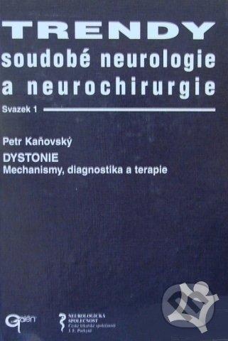 Trendy soudobé neurologie a neurochirurgie. Svazek 1 - Petr Kaňovský