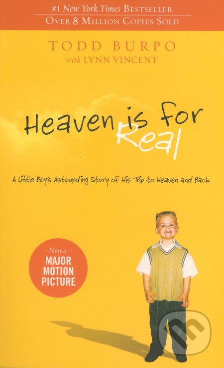 Heaven is for Real - Todd Burpo, Lynn Vincent, Sonja Burpo