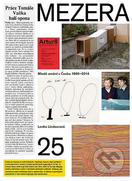 Mezera - Mladé umění v Česku (1990 - 2014) - Lenka Lindaurová a kolektiv