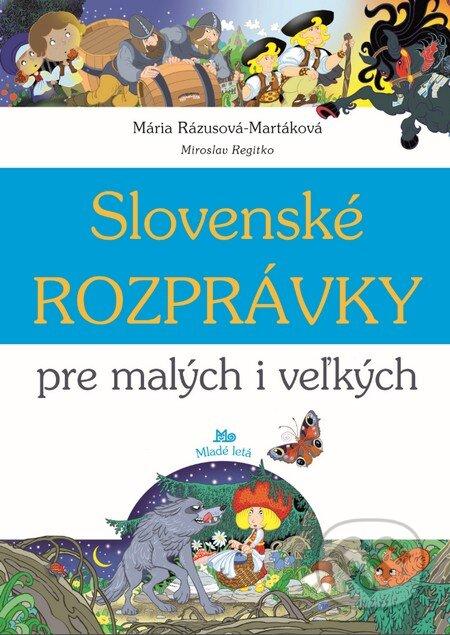 1f09907a3 Slovenské rozprávky pre malých i veľkých - Mária Rázusová-Martáková